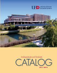 uhd catalog 2011 2012 by university of houston downtown issuu