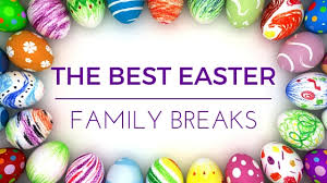 the best easter family breaks