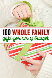 100 family gift ideas with something for every budget family