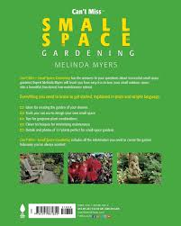 small space gardening can u0027t miss melinda myers 9781591861850
