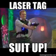 Lazer Tag Meme - how can you not like laser tag haha awesomeness pinterest
