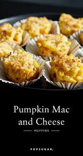 pumpkin macaroni and cheese muffins popsugar food