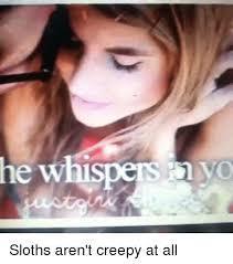 Sloth Whisper Meme - 25 best memes about whispering sloth whispering sloth memes