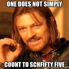 Schfifty Five Know Your Meme - one does not simply count to schfifty five one does not simply