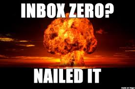 Inbox Meme - inbox zero nailed it meme on imgur
