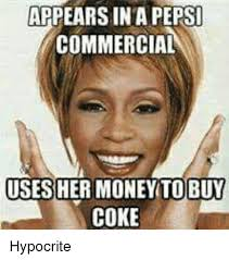 Meme Commercial - appearsinta pepsi commercial uses her money to buy coke hypocrite