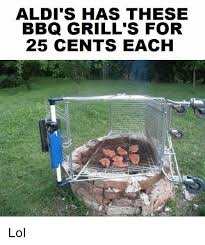 Bbq Meme - aldi s has these bbq grill s for 25 cents each lol meme on me me