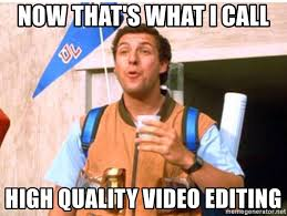 Meme Editing - now that s what i call high quality video editing waterboy h2o