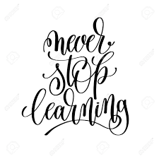 printable quotes in black and white never stop learning black and white hand written lettering positive