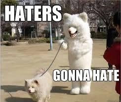 Haters Gonna Hate Meme - the best of haters gonna hate you ll see all day