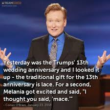Wedding Anniversary Meme - joke yesterday was the trumps 13th wedding anniversary conan