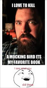 To Kill A Mockingbird Meme - i love to kill a mockingbird its my favorite book 8b8289 3384660 jpg