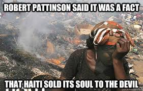 Haitian Memes - robert pattinson said it was a fact that haiti sold its soul to
