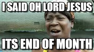 That Time Of The Month Meme - i said oh lord jesus on memegen
