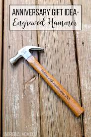 engraved anniversary gifts anniversary gift idea an engraved hammer unoriginal
