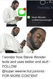 Texting Memes - 25 best memes about stevie wonder and texting stevie wonder
