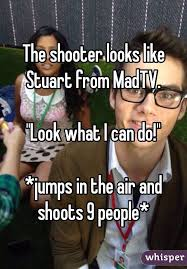 Stewart Mad Tv Meme - shooter looks like stuart from madtv look what i can do jumps