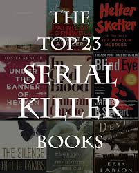 the top 23 serial killer books fiction and non fiction book