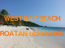 Map Of Roatan Honduras West Bay Beach Roatan Honduras Youtube