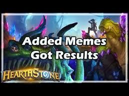 Hearthstone Memes - hearthstone added memes got results hearthstone videos