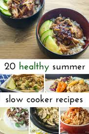 twenty slow cooker recipes for summer delicious meals cooker