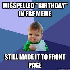 Fbf Meme - misspelled birthday in fbf meme still made it to front page