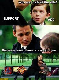 Johnny Depp Meme - why you took all the kills because i need items to support you adc