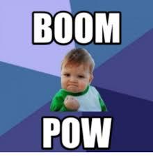 Boom Meme - boom pow pow meme on me me