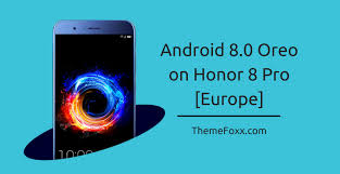 android pro and install android 8 0 oreo on honor 8 pro duk l09 8 0