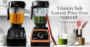 vitamix black friday deals take 150 off vitamix blenders at williams sonoma nerdwallet