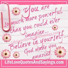 Quotes On Gods Love by You Are So Much More Powerful Than You Could Ever Imagine