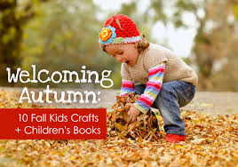welcoming autumn 10 fall kids crafts children u0027s books lasso