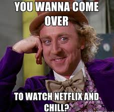 Chill Meme - the best netflix and chill memes mandatory