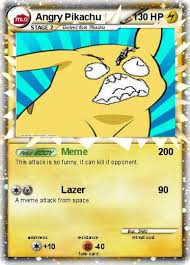 Funny Pikachu Memes - pokémon angry pikachu 39 39 meme my pokemon card