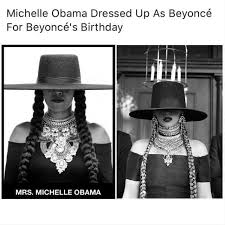 Beyonce Birthday Meme - dopl3r com memes michelle obama dressed up as beyonc礬 for