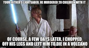 Lightsaber Meme - and luke was never the same after that imgflip