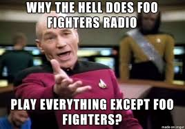 Foo Fighters Meme - so i just tried pandora for the first time meme on imgur