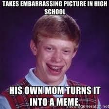 Brian Memes - bad luck brian meme 10