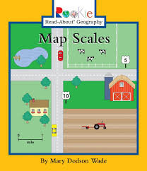 map scales map scales by dodson wade scholastic