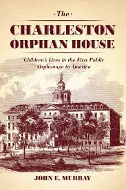 the charleston orphan house children u0027s lives in the first public