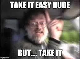 Easy Meme Maker - take it easy imgflip