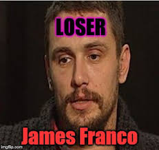 James Franco Meme - james franco whoever he is sissy crybaby imgflip