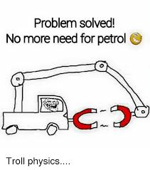Physic Meme - problem solved no more need for petrol rc troll physics meme on