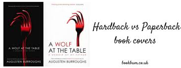 A Wolf At The Table Hardback Vs Paperback Book Covers Take 2 U2013 Bookbum