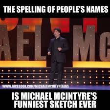 absolute genius like michael michael mcintyre fans