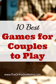 for couples 10 best for couples to play orthodox motherhood