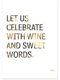 let us celebrate with wine and sweet words plautus quotes i