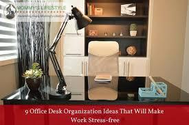 Office Desk Organization Ideas 9 Office Desk Organization Ideas That Will Make Work Stress Free