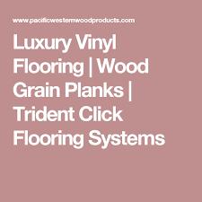luxury vinyl flooring wood grain planks trident click flooring