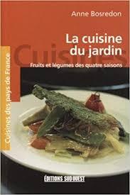 la cuisine du jardin 9782879015484 amazon com books